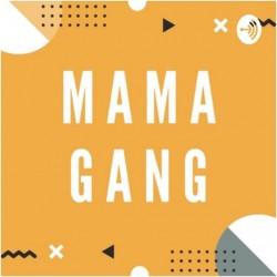 Mama Gang